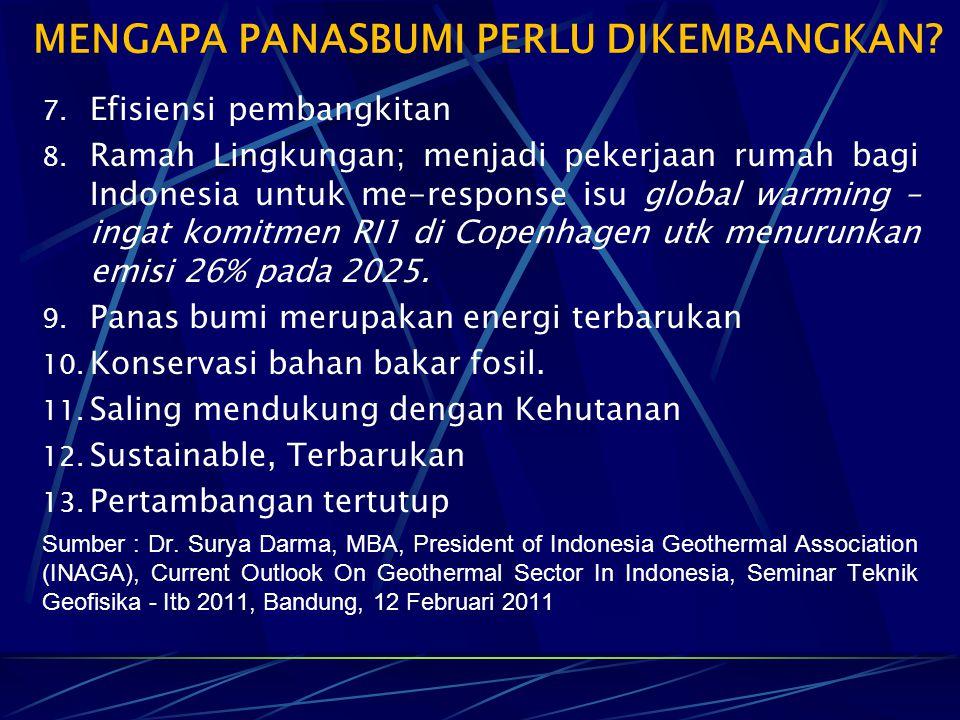 7. Efisiensi pembangkitan 8. Ramah Lingkungan; menjadi pekerjaan rumah bagi Indonesia untuk me-response isu global warming – ingat komitmen RI1 di Cop