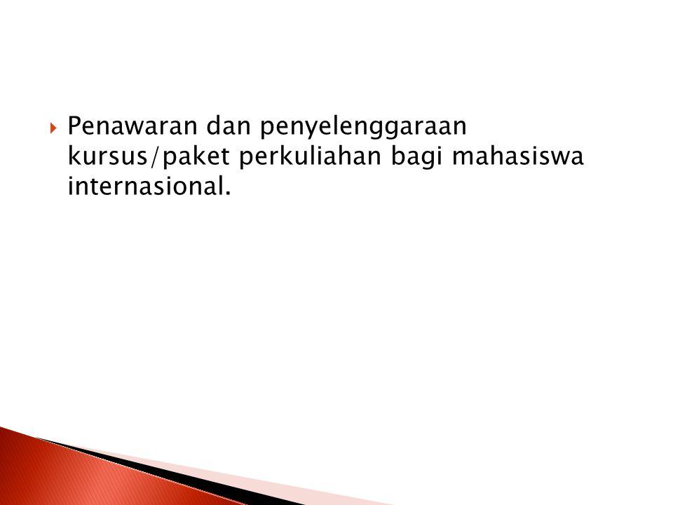  Penawaran dan penyelenggaraan kursus/paket perkuliahan bagi mahasiswa internasional.