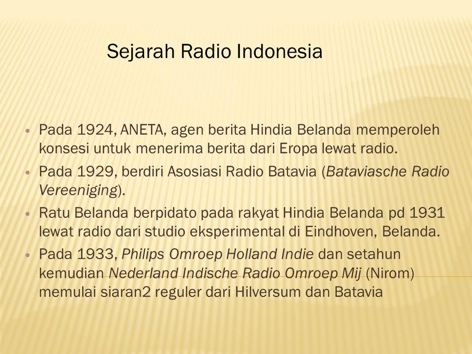 Pada 1924, ANETA, agen berita Hindia Belanda memperoleh konsesi untuk menerima berita dari Eropa lewat radio.