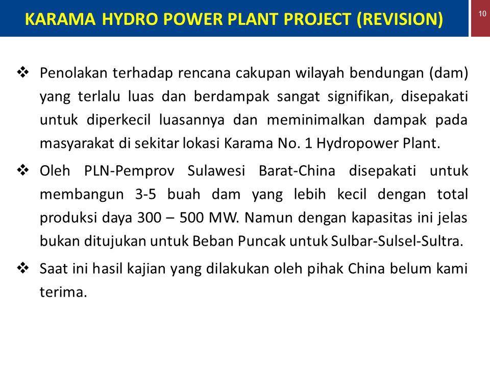 10 KARAMA HYDRO POWER PLANT PROJECT (REVISION)  Penolakan terhadap rencana cakupan wilayah bendungan (dam) yang terlalu luas dan berdampak sangat sig