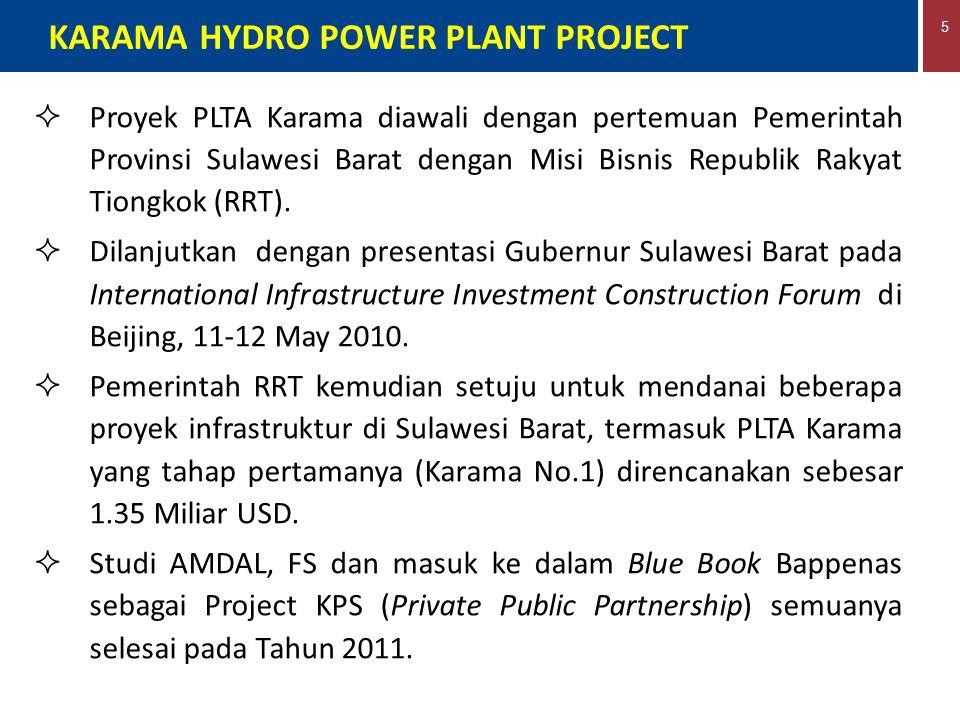 5  Proyek PLTA Karama diawali dengan pertemuan Pemerintah Provinsi Sulawesi Barat dengan Misi Bisnis Republik Rakyat Tiongkok (RRT).  Dilanjutkan de