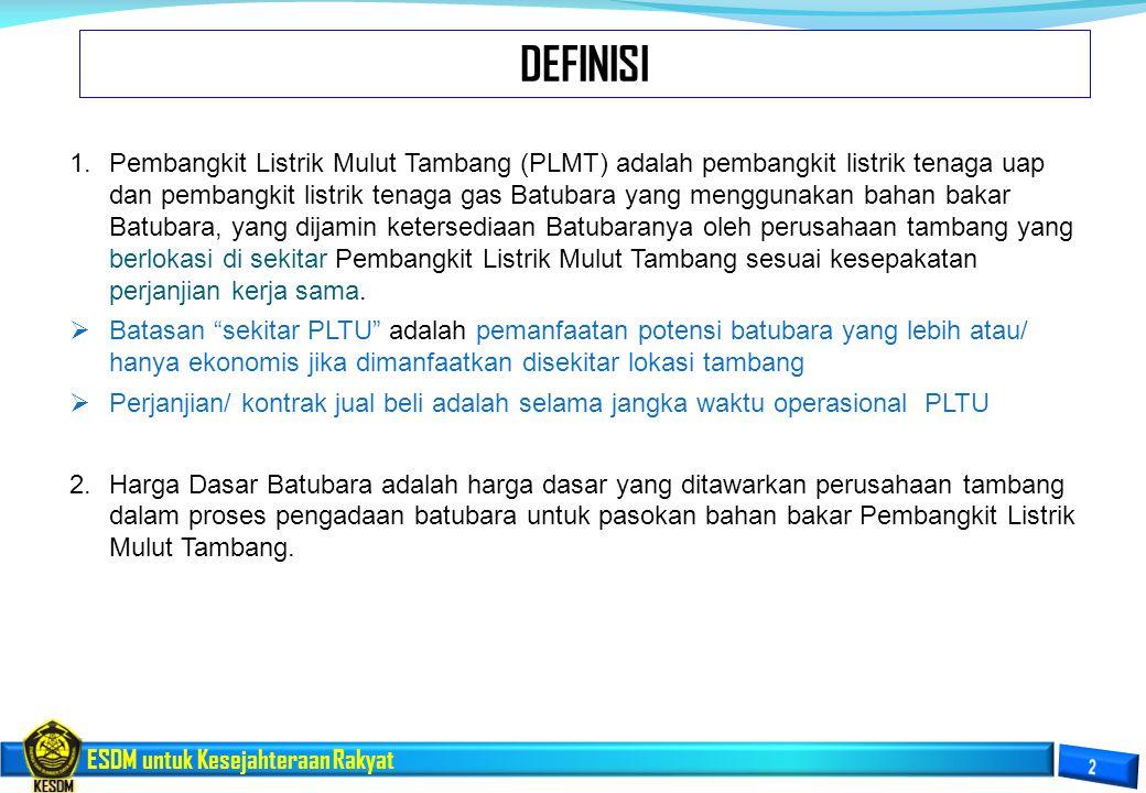 ESDM untuk Kesejahteraan Rakyat 1.Pembangkit Listrik Mulut Tambang (PLMT) adalah pembangkit listrik tenaga uap dan pembangkit listrik tenaga gas Batub