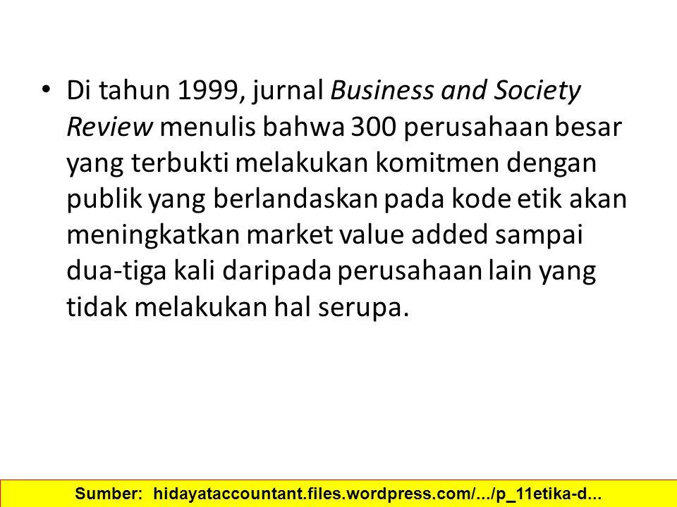 Di tahun 1999, jurnal Business and Society Review menulis bahwa 300 perusahaan besar yang terbukti melakukan komitmen dengan publik yang berlandaskan