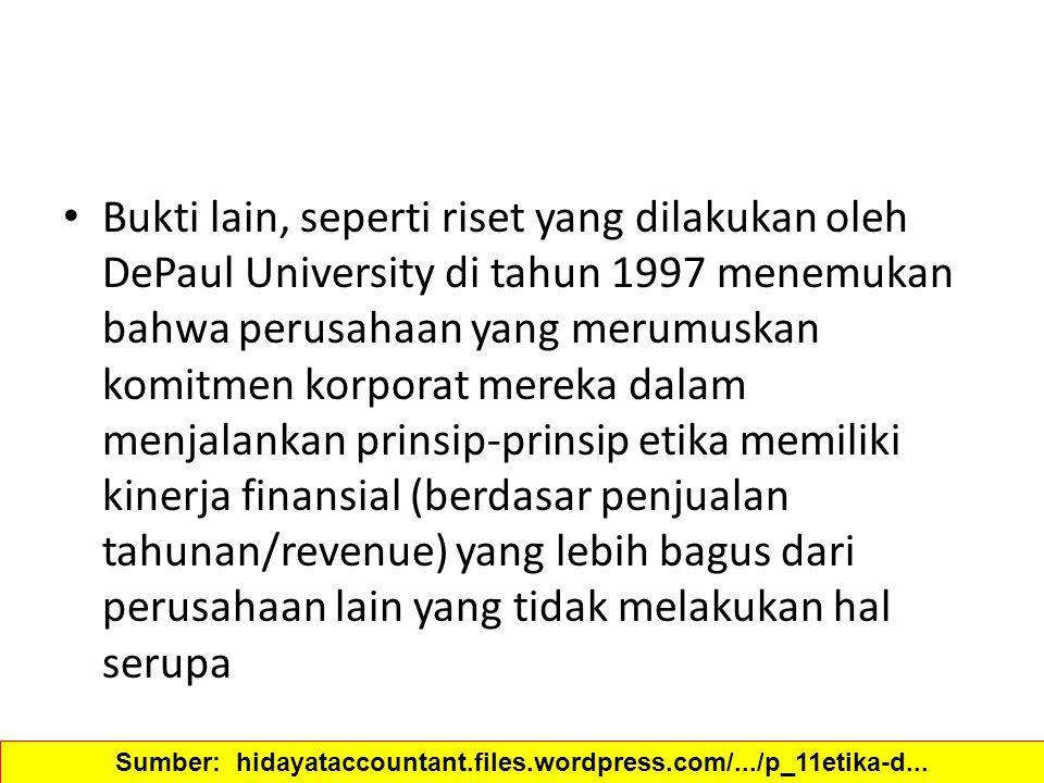 Bukti lain, seperti riset yang dilakukan oleh DePaul University di tahun 1997 menemukan bahwa perusahaan yang merumuskan komitmen korporat mereka dala
