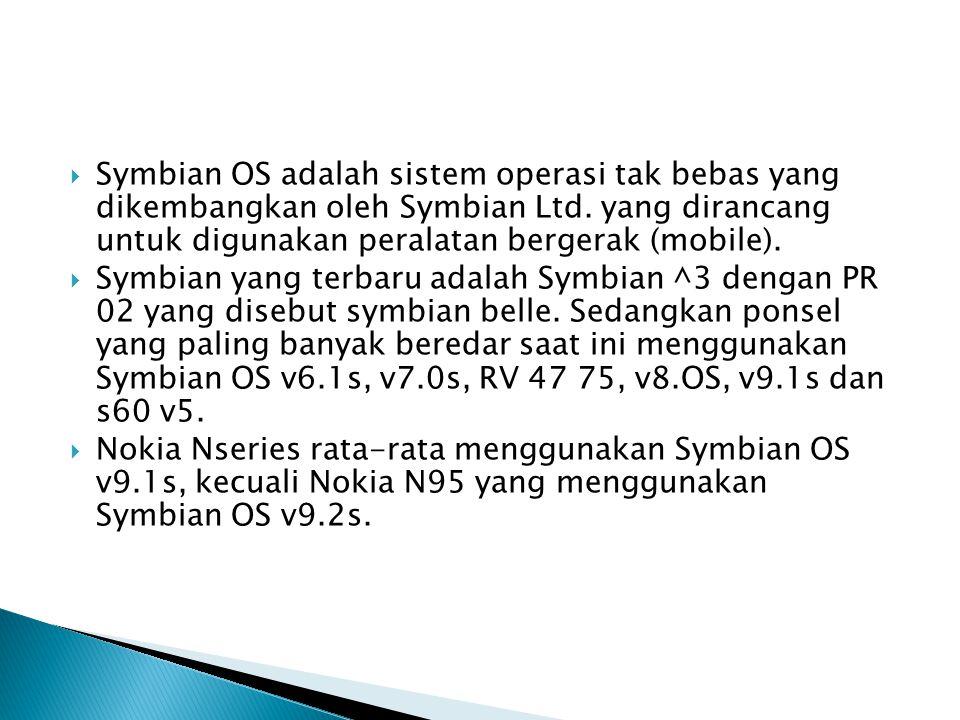  Symbian OS adalah sistem operasi tak bebas yang dikembangkan oleh Symbian Ltd. yang dirancang untuk digunakan peralatan bergerak (mobile).  Symbian