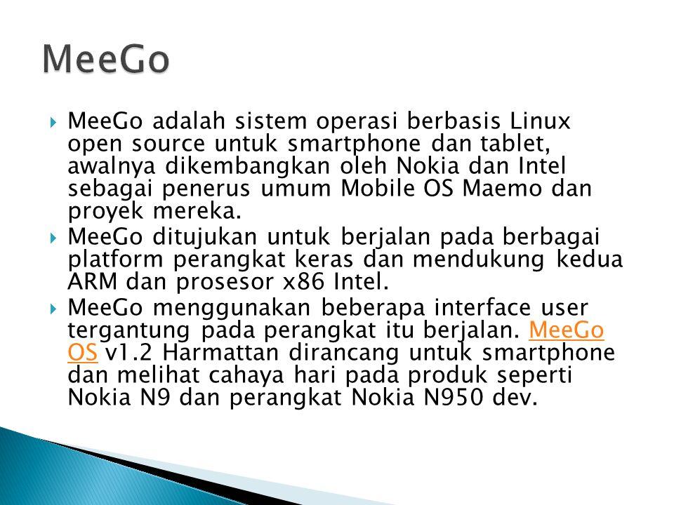  MeeGo adalah sistem operasi berbasis Linux open source untuk smartphone dan tablet, awalnya dikembangkan oleh Nokia dan Intel sebagai penerus umum M