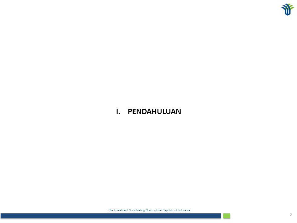 The Investment Coordinating Board of the Republic of Indonesia 3 I. PENDAHULUAN