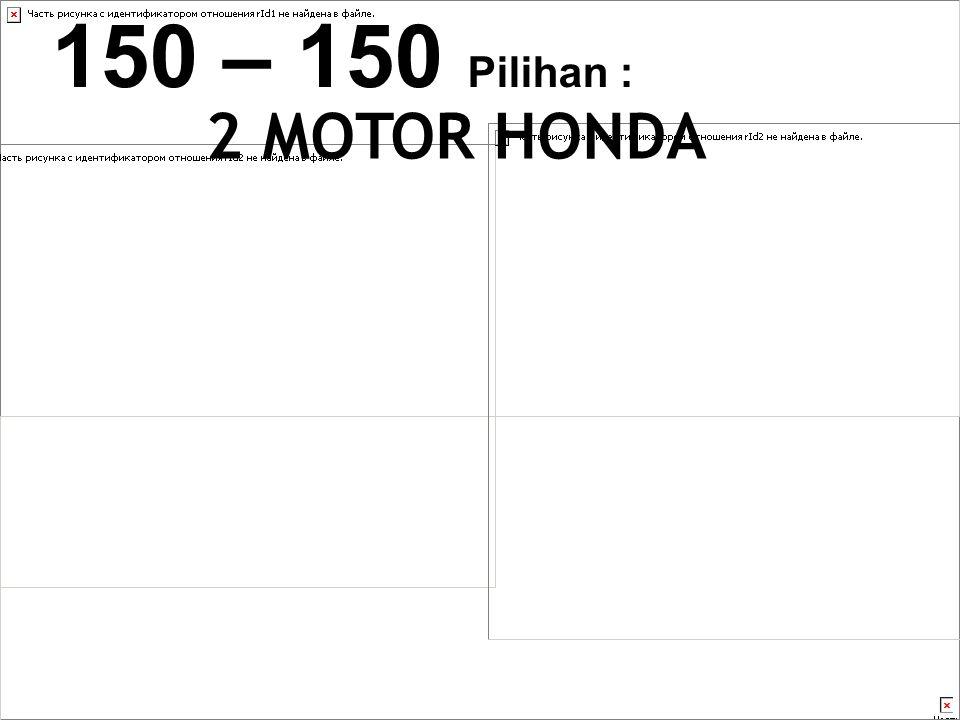 2 MOTOR HONDA 150 – 150 Pilihan :