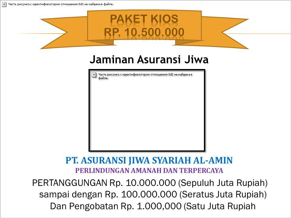 Jaminan Asuransi Jiwa PT. ASURANSI JIWA SYARIAH AL-AMIN PERLINDUNGAN AMANAH DAN TERPERCAYA PERTANGGUNGAN Rp. 10.000.000 (Sepuluh Juta Rupiah) sampai d