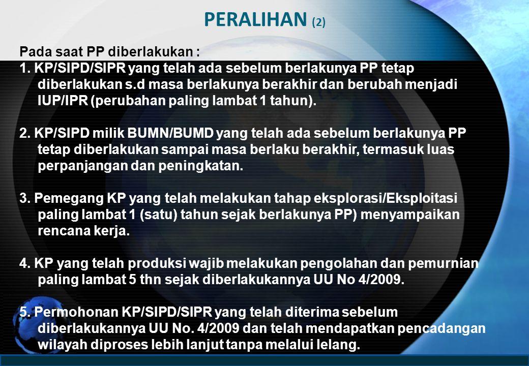 PERALIHAN (2) Pada saat PP diberlakukan : 1.