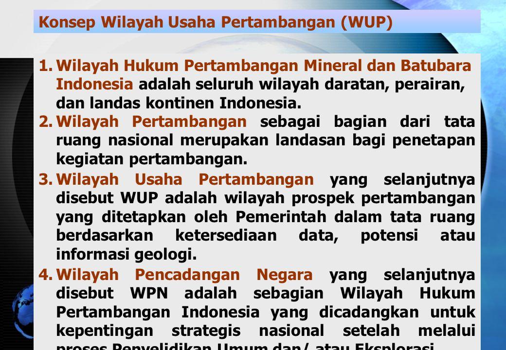 1.Wilayah Hukum Pertambangan Mineral dan Batubara Indonesia adalah seluruh wilayah daratan, perairan, dan landas kontinen Indonesia.