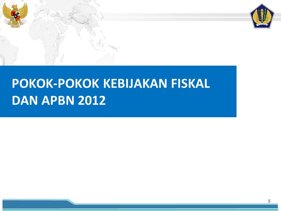 POKOK-POKOK KEBIJAKAN FISKAL DAN APBN 2012 5