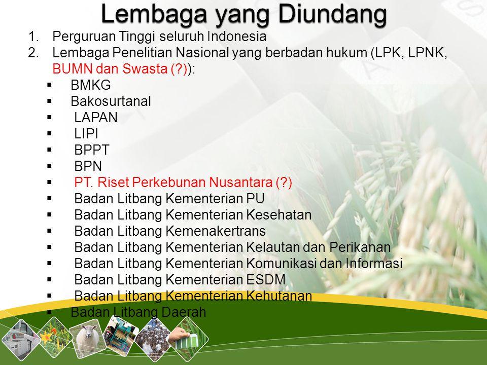 1.Perguruan Tinggi seluruh Indonesia 2.Lembaga Penelitian Nasional yang berbadan hukum (LPK, LPNK, BUMN dan Swasta (?)):  BMKG  Bakosurtanal  LAPAN