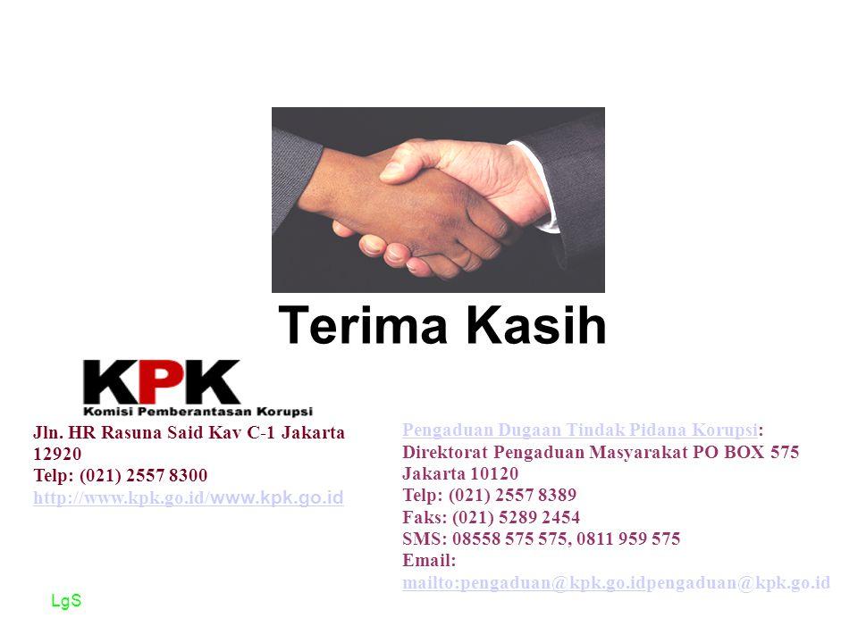 LgS Terima Kasih Pengaduan Dugaan Tindak Pidana KorupsiPengaduan Dugaan Tindak Pidana Korupsi: Direktorat Pengaduan Masyarakat PO BOX 575 Jakarta 1012