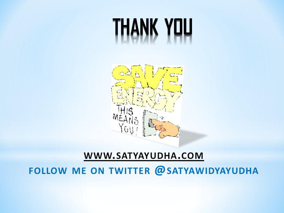 WWW. SATYAYUDHA. COM FOLLOW ME ON TWITTER @ SATYAWIDYAYUDHA