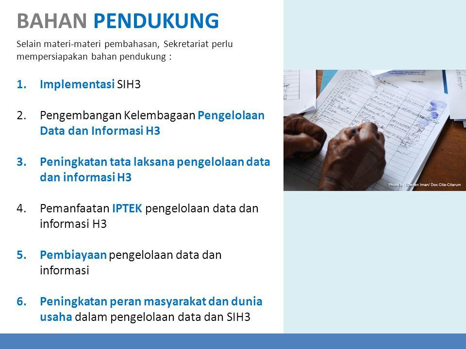 1.Implementasi SIH3 2.Pengembangan Kelembagaan Pengelolaan Data dan Informasi H3 3.Peningkatan tata laksana pengelolaan data dan informasi H3 4.Pemanf