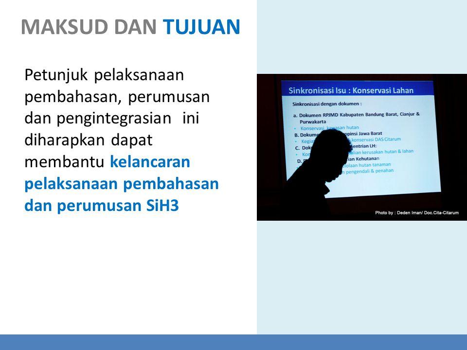 Petunjuk pelaksanaan pembahasan, perumusan dan pengintegrasian ini diharapkan dapat membantu kelancaran pelaksanaan pembahasan dan perumusan SiH3 MAKSUD DAN TUJUAN