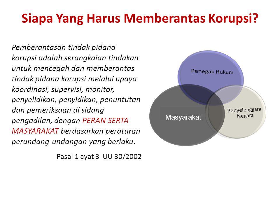 Pemberantasan tindak pidana korupsi adalah serangkaian tindakan untuk mencegah dan memberantas tindak pidana korupsi melalui upaya koordinasi, supervi