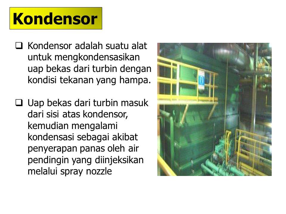  Kondensor adalah suatu alat untuk mengkondensasikan uap bekas dari turbin dengan kondisi tekanan yang hampa.  Uap bekas dari turbin masuk dari sisi