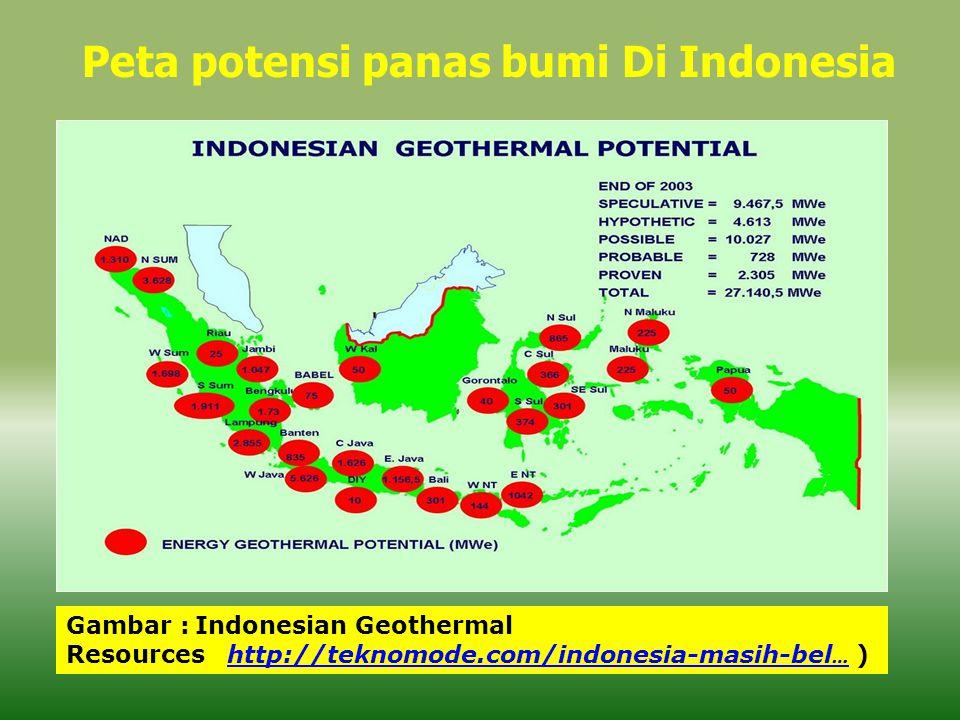 Peta potensi panas bumi Di Indonesia Gambar : Indonesian Geothermal Resources http://teknomode.com/indonesia-masih-bel … ) http://teknomode.com/indone