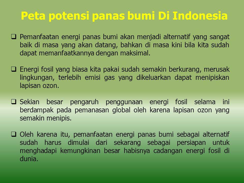  Di Indonesia sendiri, energi panas bumi memiliki cadangan sekitar 40% dari total keseluruhan cadangan di dunia.