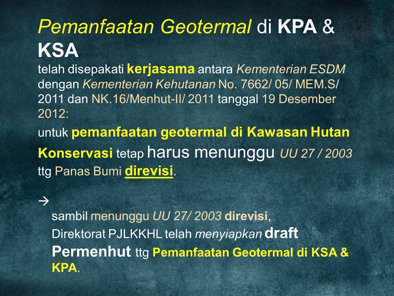 telah disepakati kerjasama antara Kementerian ESDM dengan Kementerian Kehutanan No. 7662/ 05/ MEM.S/ 2011 dan NK.16/Menhut-II/ 2011 tanggal 19 Desembe
