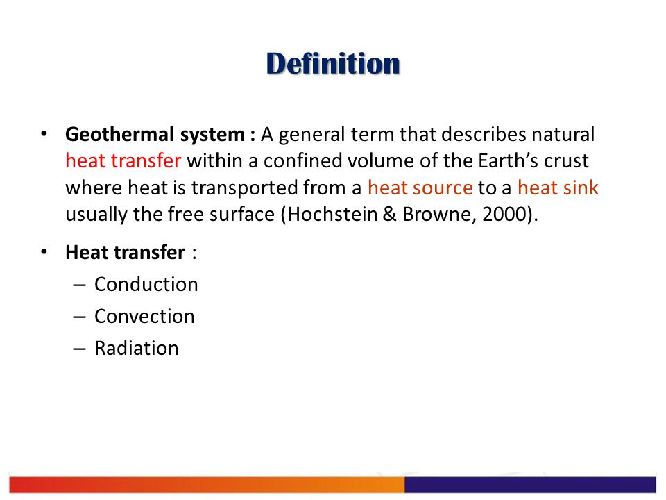 Definition Geothermal system : A general term that describes natural heat transfer within a confined volume of the Earth's crust where heat is transpo