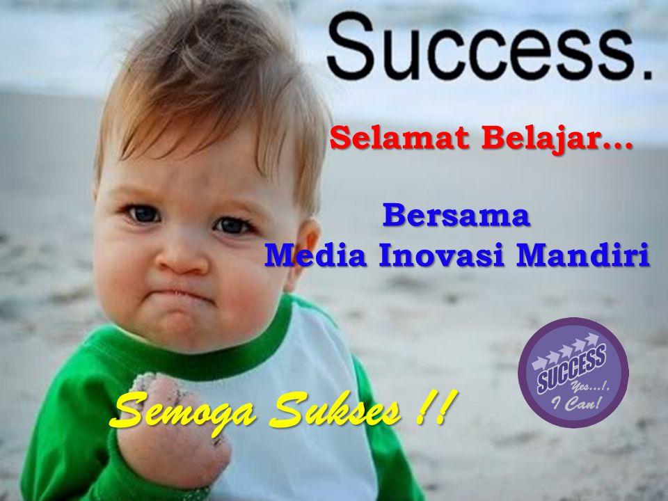 Bersama Media Inovasi Mandiri Semoga Sukses !! Selamat Belajar…