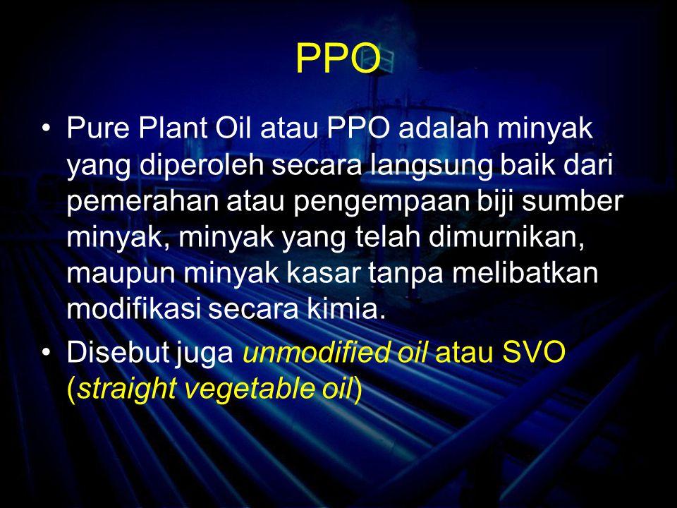 PPO Pure Plant Oil atau PPO adalah minyak yang diperoleh secara langsung baik dari pemerahan atau pengempaan biji sumber minyak, minyak yang telah dimurnikan, maupun minyak kasar tanpa melibatkan modifikasi secara kimia.