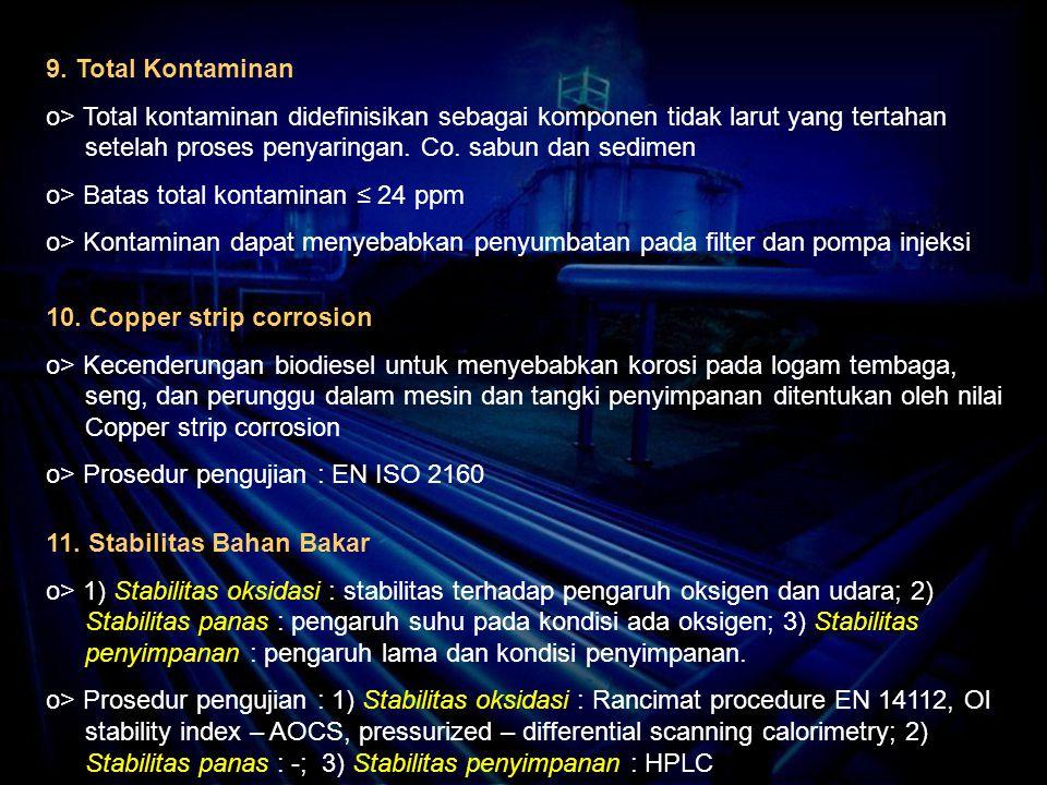 9. Total Kontaminan o> Total kontaminan didefinisikan sebagai komponen tidak larut yang tertahan setelah proses penyaringan. Co. sabun dan sedimen o>