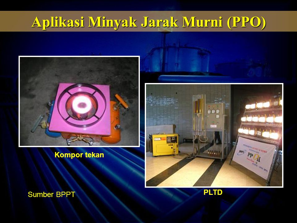 Aplikasi Minyak Jarak Murni (PPO) Kompor tekan PLTD Sumber BPPT