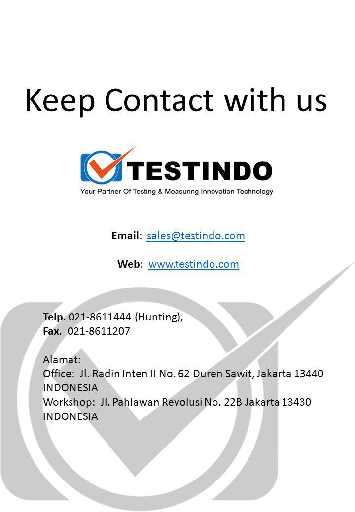 Keep Contact with us Telp. 021-8611444 (Hunting), Fax. 021-8611207 Alamat: Office: Jl. Radin Inten II No. 62 Duren Sawit, Jakarta 13440 INDONESIA Work