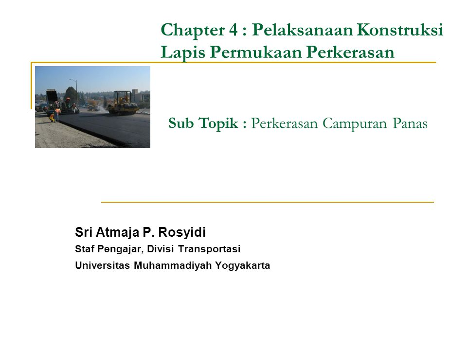 Chapter 4 : Pelaksanaan Konstruksi Lapis Permukaan Perkerasan Sri Atmaja P.