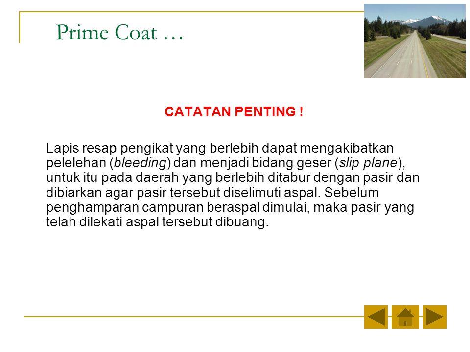 Prime Coat … CATATAN PENTING .