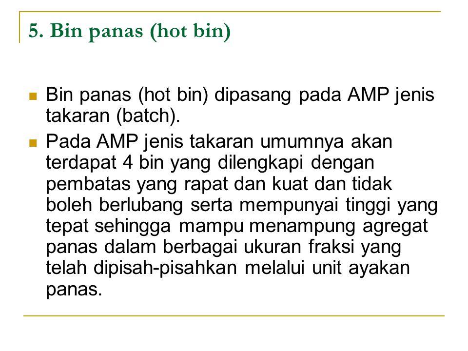 5.Bin panas (hot bin) Bin panas (hot bin) dipasang pada AMP jenis takaran (batch).