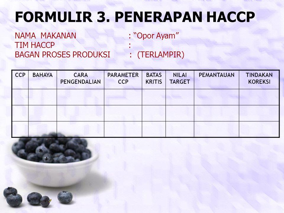 """FORMULIR 2. ANALISA RESIKO BAHAYA NAMA MASAKAN : """"Opor Ayam"""" A = Makanan untuk konsumen beresiko tinggi (a.l. pasien & gol. Resti) B = Mengandung baha"""