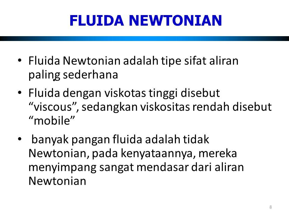 """Fluida Newtonian adalah tipe sifat aliran paling sederhana Fluida dengan viskotas tinggi disebut """"viscous"""", sedangkan viskositas rendah disebut """"mobil"""