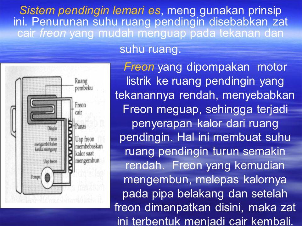 Sistem pendingin lemari es, meng gunakan prinsip ini.