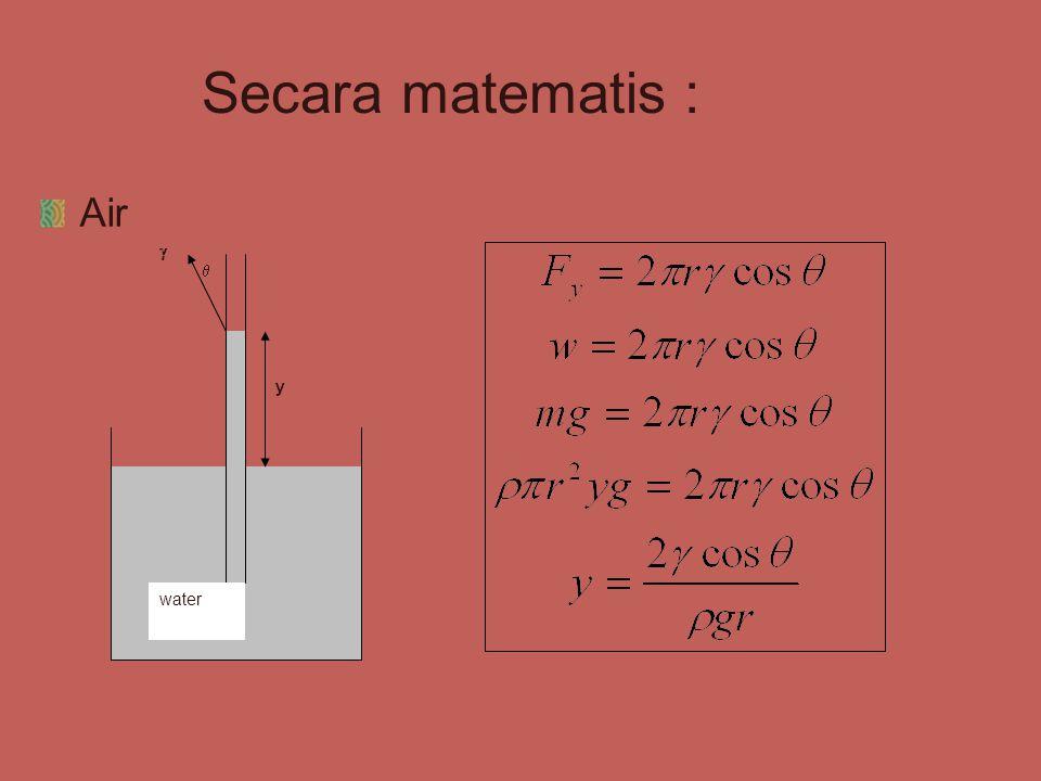 Secara matematis : Air y   water