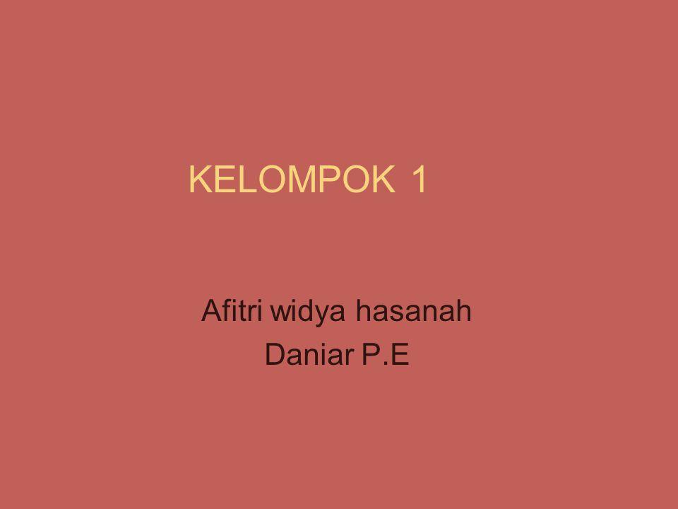 KELOMPOK 1 Afitri widya hasanah Daniar P.E
