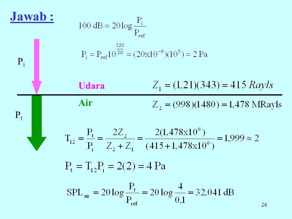 26 Jawab : PiPi PtPt Udara Air