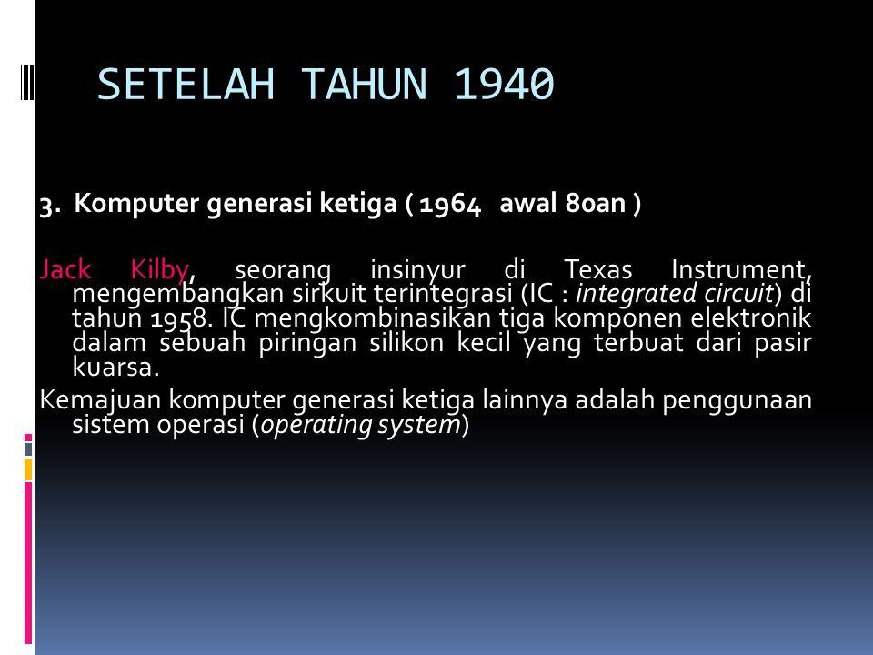 SETELAH TAHUN 1940 3.
