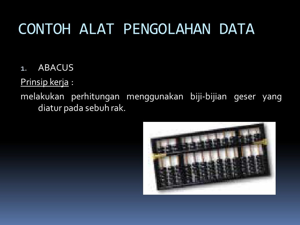 CONTOH ALAT PENGOLAHAN DATA 2.