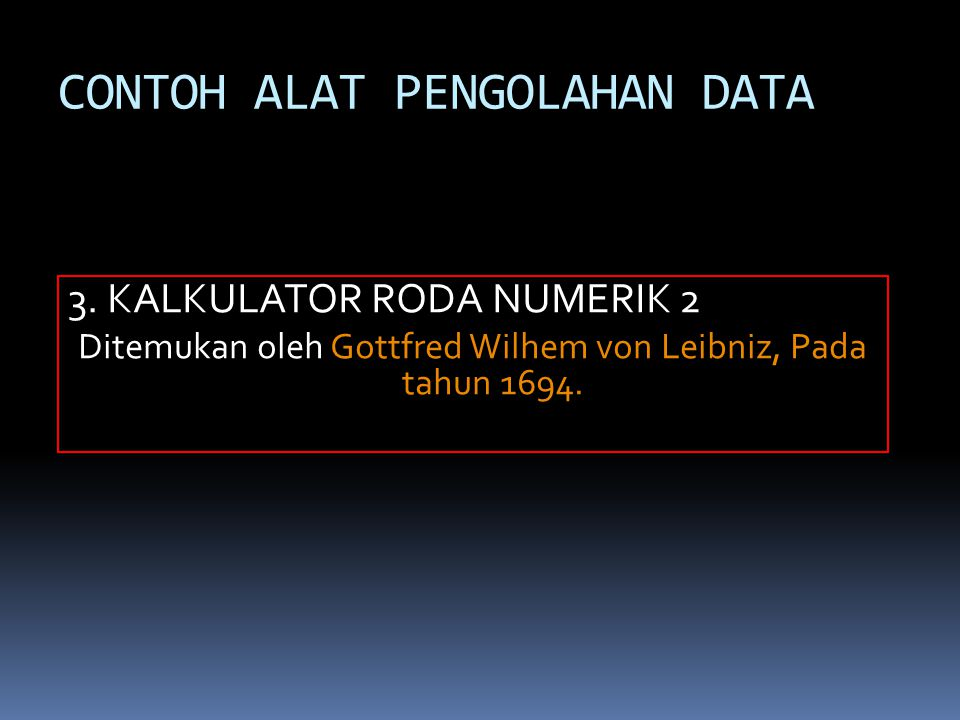 CONTOH ALAT PENGOLAHAN DATA 3.
