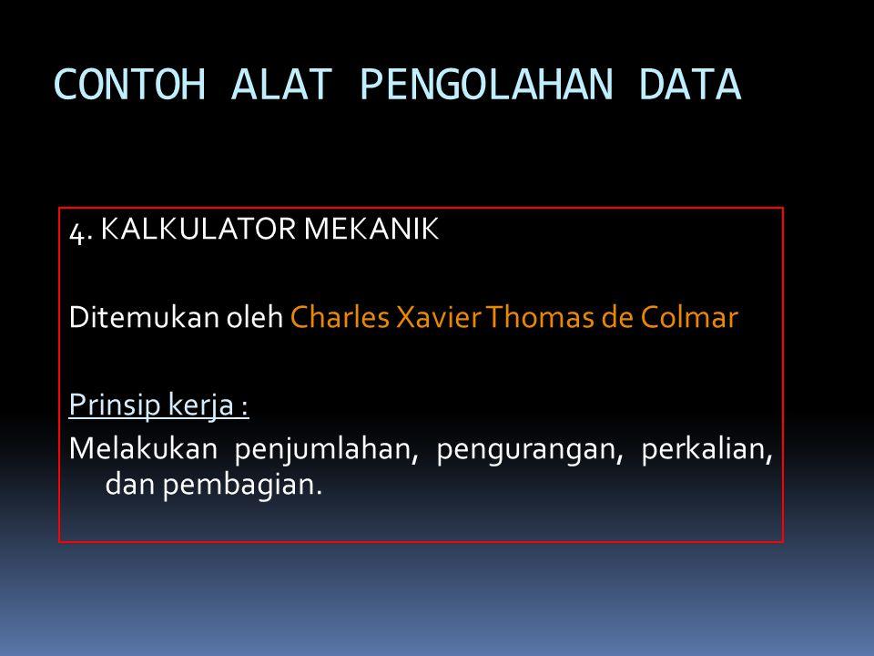 CONTOH ALAT PENGOLAHAN DATA 4.