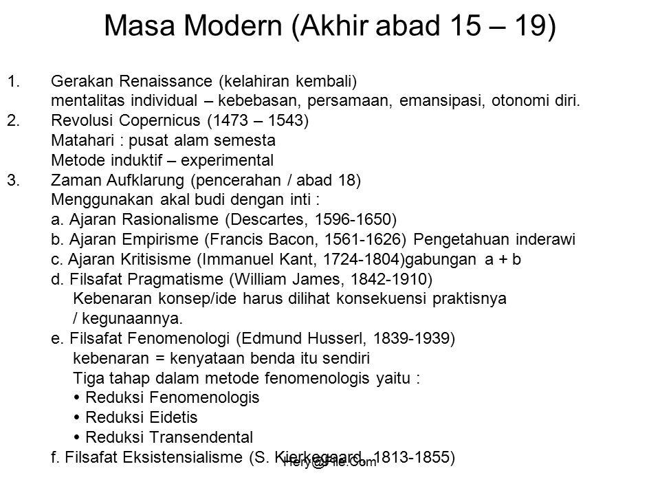 Hery@File.Com Masa Modern (Akhir abad 15 – 19) 1.Gerakan Renaissance (kelahiran kembali) mentalitas individual – kebebasan, persamaan, emansipasi, oto