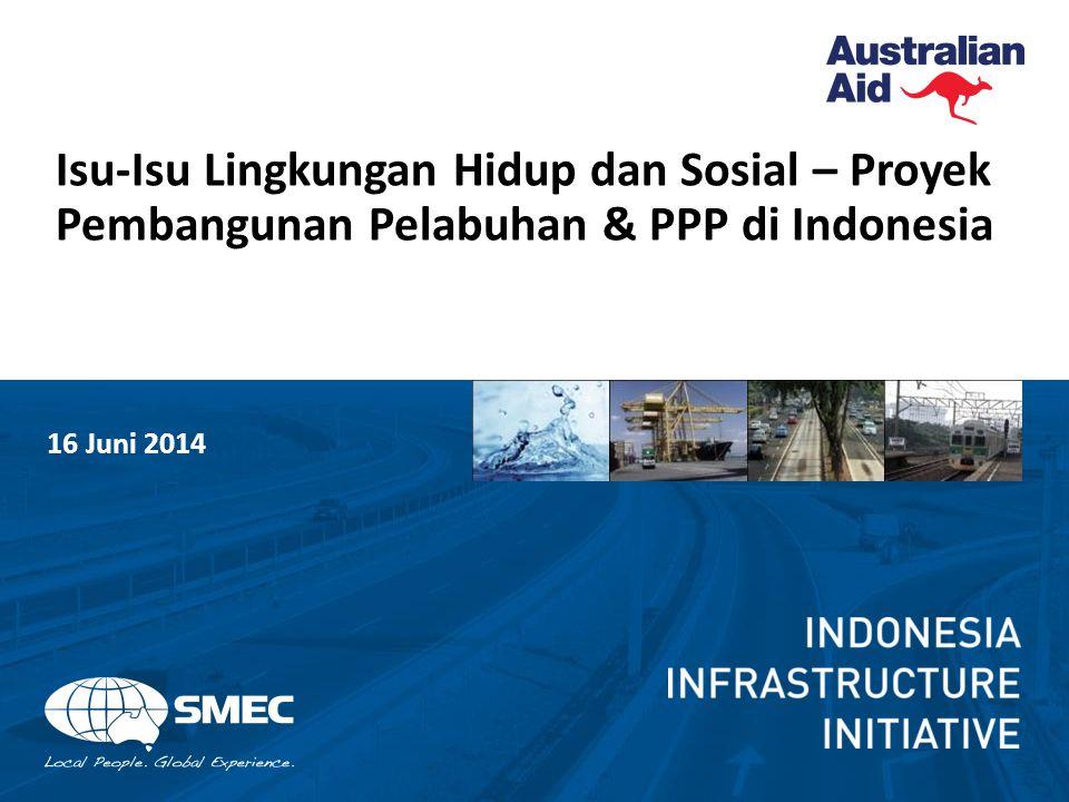 12 A.2.1 Peraturan Indonesia - AMDAL Partisipasi dan Keterlibatan Masyarakat Otoritas Pelabuhan akan memulai semua komunikasi dengan Komisi AMDAL, KLH/BLH, dan pemerintah daerah terkait, instansi, LSM dan pihak yang lain terkait kegiatan AMDAL.