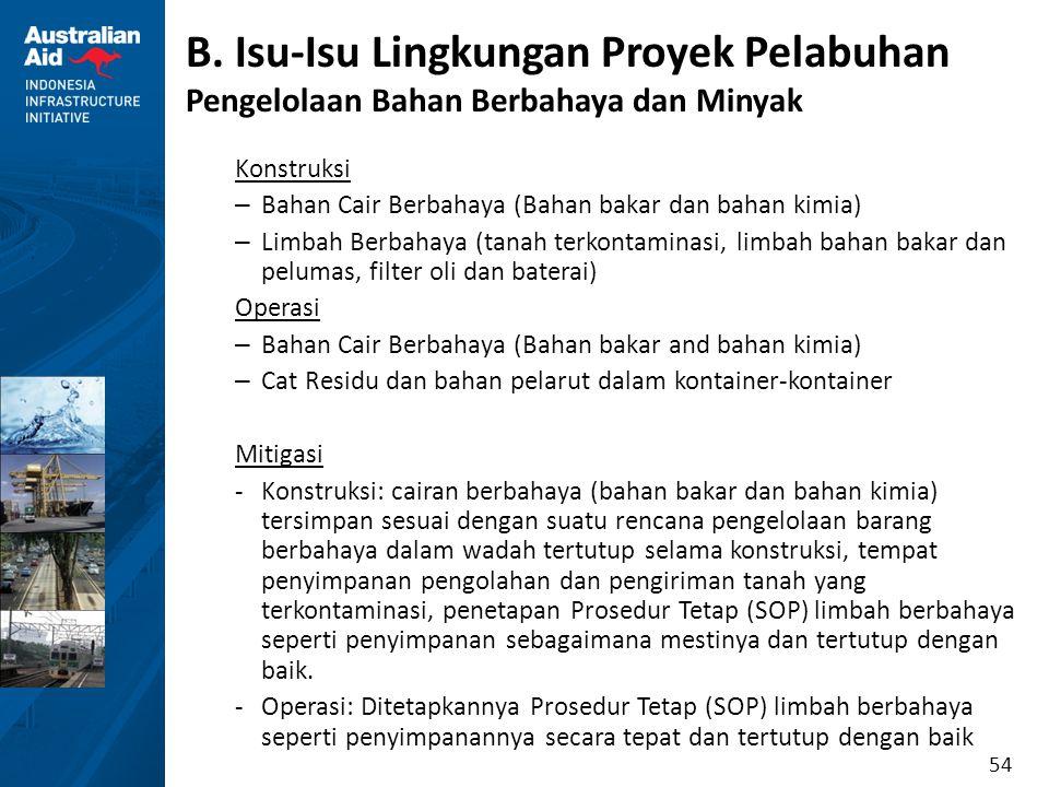 54 B. Isu-Isu Lingkungan Proyek Pelabuhan Pengelolaan Bahan Berbahaya dan Minyak Konstruksi – Bahan Cair Berbahaya (Bahan bakar dan bahan kimia) – Lim