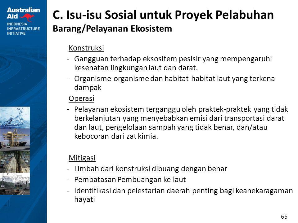 65 C. Isu-isu Sosial untuk Proyek Pelabuhan Barang/Pelayanan Ekosistem Konstruksi -Gangguan terhadap eksositem pesisir yang mempengaruhi kesehatan lin