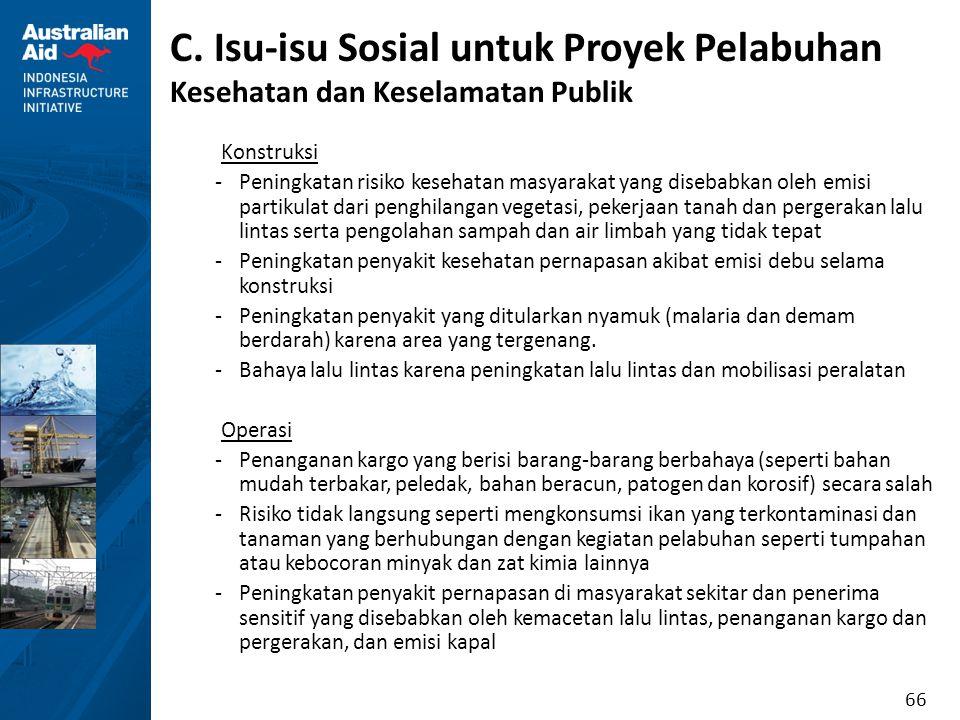 66 C. Isu-isu Sosial untuk Proyek Pelabuhan Kesehatan dan Keselamatan Publik Konstruksi -Peningkatan risiko kesehatan masyarakat yang disebabkan oleh